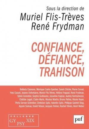 Confiance, défiance, trahison - puf - presses universitaires de france - 9782130822301 -