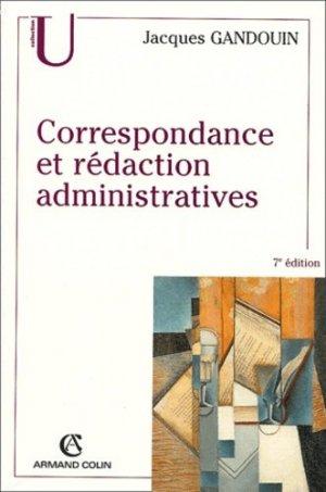 Correspondance et rédaction administratives. 7e édition - Armand Colin - 9782200267780 -