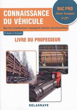 Connaissance du véhicule 1re/Tle Bac Pro Conducteur transport routier marchandises - Delagrave - 9782206102504 -
