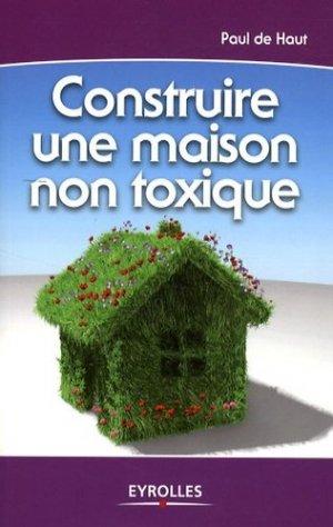 Construire une maison non toxique - Eyrolles - 9782212122534 -