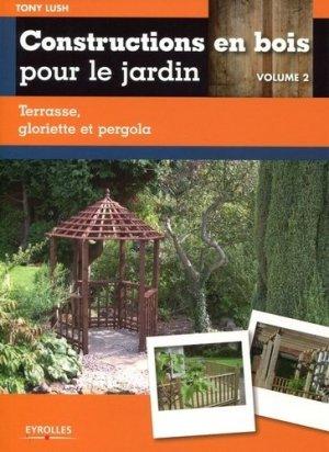 Constructions en bois pour le jardin - Volume 2 - eyrolles - 9782212133264 -