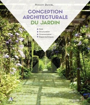 Conception architecturale du jardin - eyrolles - 9782212140743 -