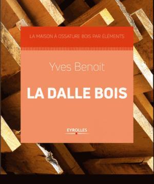 Construction en bois / La dalle bois - eyrolles - 9782212674675 -