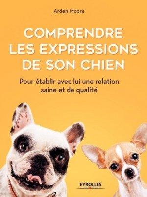 Comprendre les expressions de son chien - eyrolles - 9782212674972 -