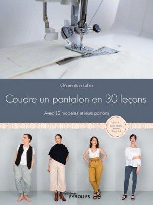 Coudre un pantalon en 30 leçons - eyrolles - 9782212678093 -