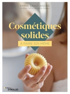 Cosmétiques solides à faire soi-même - Eyrolles - 9782212678529 -