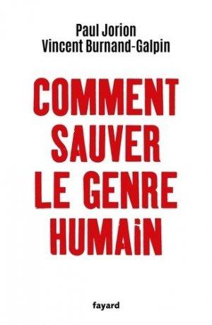 Comment sauver le genre humain - fayard - 9782213716848 -