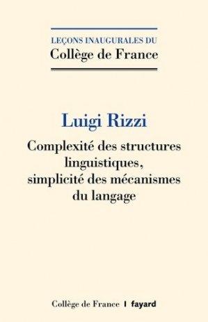 Complexité des structures linguistiques, simplicité des mécanismes du langage - Fayard - 9782213718262 -