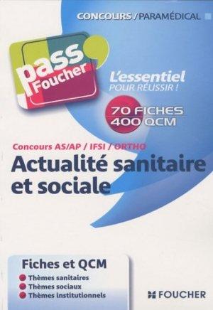 Concours AS/AP/IFSI/Ortho Actualité sanitaire et sociale - Foucher - 9782216114696 -