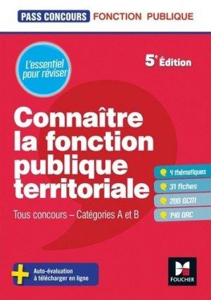 Connaître la fonction publique territoriale. Tous concours - Catégories A et B, 5e édition - Foucher - 9782216154753 -