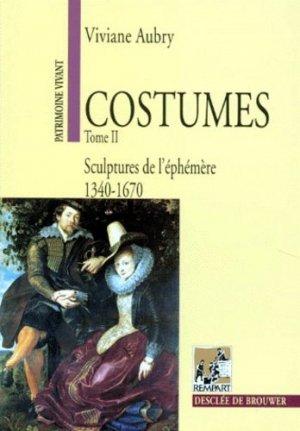 COSTUMES. Tome 2, Sculptures de l'éphémère, 1340-1670 - Desclée de Brouwer - 9782220042565 -