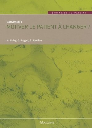 Comment motiver le patient à changer? - maloine - 9782224030636 -