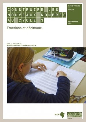 Construire les nouveaux nombres au cycle 3 - Canopé - CNDP - 9782240036384 -