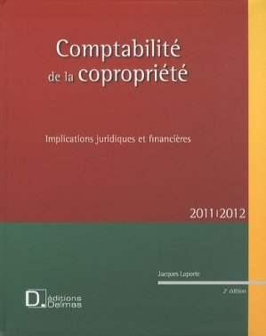 Comptabilité de la copropriété 2011/2012. Implications juridiques et financières, 2e édition - dalloz - 9782247101238 -