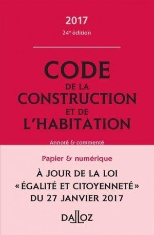 Code de la construction et de l'habitation 2017, annoté et commenté - dalloz - 9782247167548 -