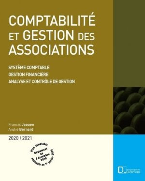 Comptabilité et gestion des associations. Système comptable, Gestion financière, Analyse et contrôle de gestion, 13e édition - dalloz - 9782247185559 -
