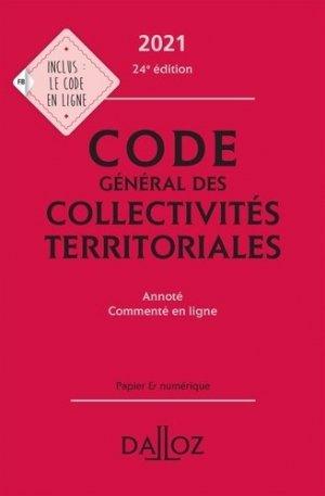 Code général des collectivités territoriales 2021, annoté - 24e ed. - dalloz - 9782247196319 -
