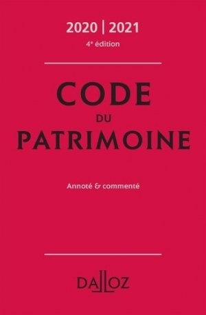 Code du patrimoine. Annoté et commenté, Edition 2020-2021 - dalloz - 9782247196548 -