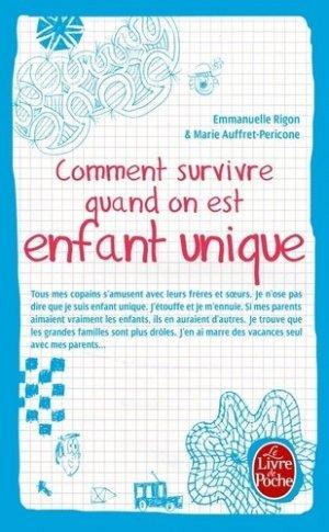 Comment survivre quand on est enfant unique - le livre de poche - lgf librairie generale francaise - 9782253166283 -