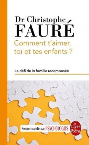 Comment t'aimer, toi et tes enfants ? - le livre de poche - lgf librairie generale francaise - 9782253187981 -