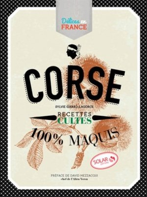 Corse. Recettes cultes 100% maquis - Solar - 9782263064531 -