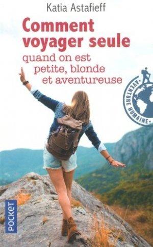 Comment voyager seule quand on est petite, blonde et aventureuse ? - pocket - 9782266277747 -