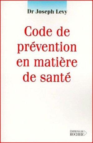Code de prévention en matière de santé. Comment se protéger des nuisances - du rocher - 9782268038131 -