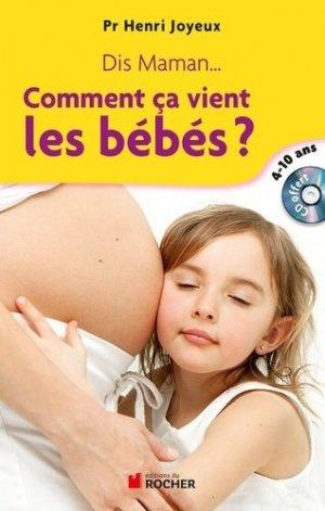 Comment ça vient les bébés ? - du rocher - 9782268074580