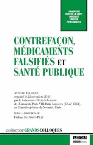 Contrefaçon, médicaments falsifiés et santé publique - lgdj - 9782275044743 -
