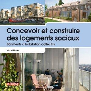 Concevoir et construire des logements sociaux - le moniteur - 9782281116137 -