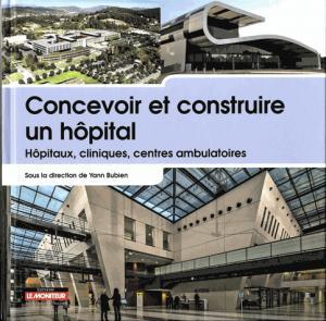 Concevoir et construire un hôpital - le moniteur - 9782281116915 -