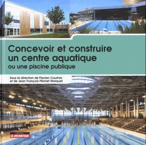 Concevoir et construire un centre aquatique - le moniteur - 9782281119282 -