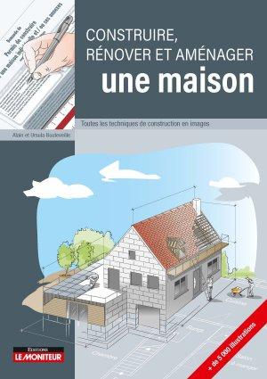 Construire, rénover et aménager une maison - le moniteur - 9782281143027 -