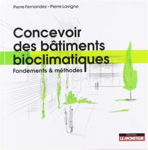 Concevoir des bâtiments bioclimatiques - le moniteur - 9782281143157 -