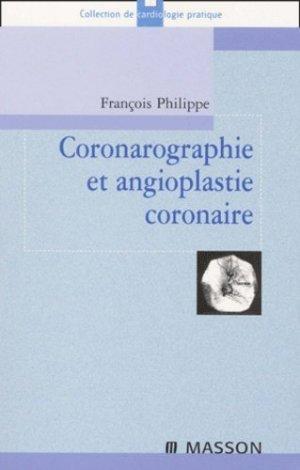 Coronarographie et angioplastie coronaire - elsevier / masson - 9782294008047 -