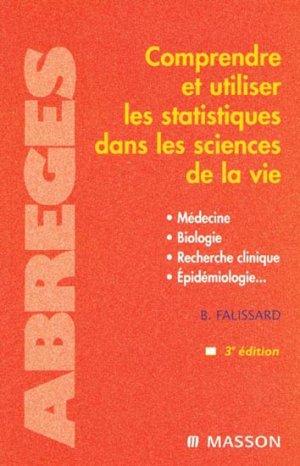 Comprendre et utiliser les statistiques dans les sciences de la vie - elsevier / masson - 9782294018503 -