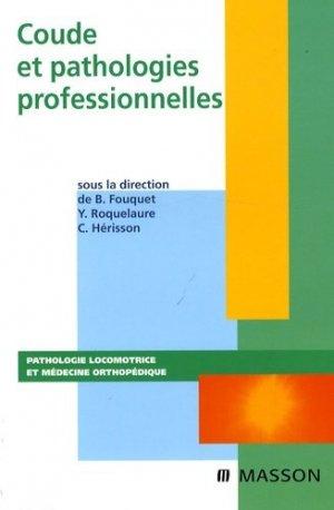Coude et pathologie professionnelles - elsevier / masson - 9782294703805