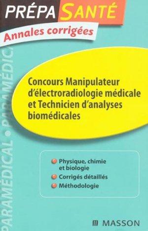 Concours manipulateur d'électroradiologie médicale et Technicien d'analyses biomédicales - elsevier / masson - 9782294707940 -