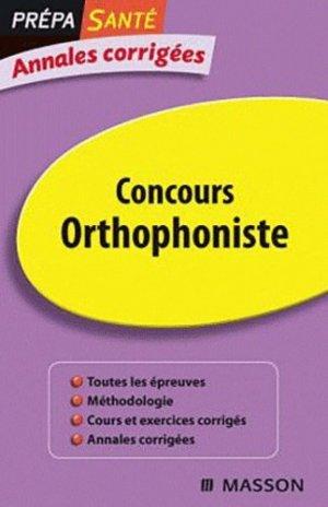 Concours orthophoniste. Annales corrigées, 4e édition - elsevier / masson - 9782294712395 -