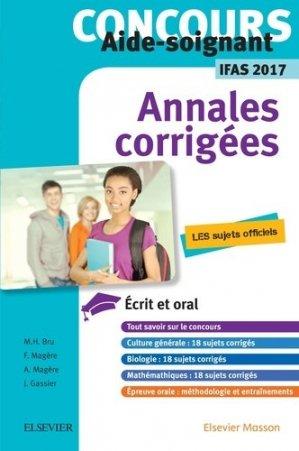 Concours Aide-soignant - Annales corrigées - IFAS 2017 - elsevier / masson - 9782294757396 -