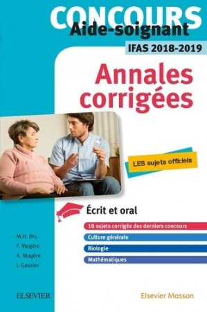 Concours Aide-soignant - Annales corrigées - IFAS 2018 2019 - elsevier / masson - 9782294759017 -