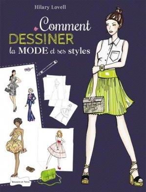 Comment dessiner la mode et ses styles - dessain et tolra - 9782295004505 -