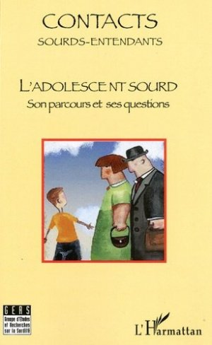Contacts Sourds-Entendants N° 4, Mai 2009 : L'adolescent sourd. Son parcours et ses questions - l'harmattan - 9782296099555 -