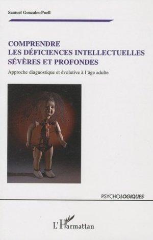 Comprendre les déficiences intellectuelles sévères et profondes - l'harmattan - 9782296111530 -