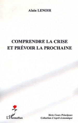 Comprendre la crise et prévoir la prochaine - l'harmattan - 9782296559554 -