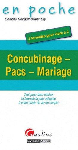 Concubinage, Pacs, Mariage. Tout pour bien choisir la formule la plus adaptée à votre choix de vie en couple - gualino - 9782297018050 -