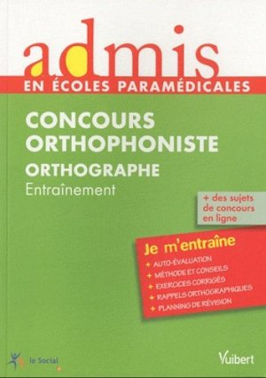 Concours Orthophoniste Orthographe - vuibert - 9782311001563 -