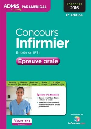 Concours Infirmier - Épreuve orale 2016 - vuibert - 9782311202755 -