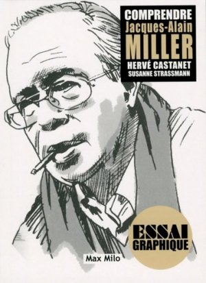 Comprendre Jacques-Alain Miller - max milo - 9782315006502 -