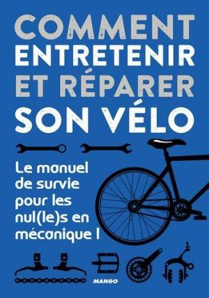 Comment entretenir et réparer son vélo - mango - 9782317018299 -